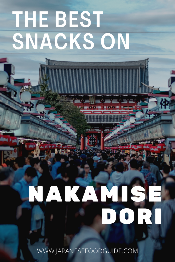 Pin for this post - The Best Snacks to Try on Nakamise dori